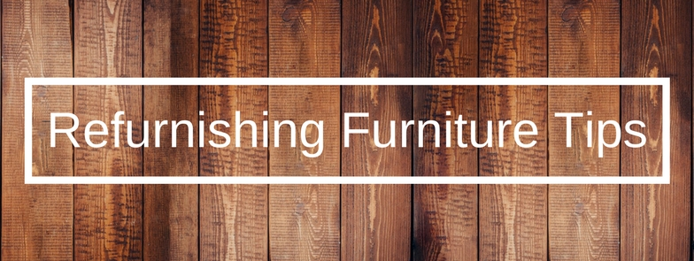 Refurnishing Furniture Tips